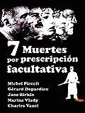 7 Muertes por prescripción facultativa...