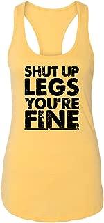 Comical Shirt Ladies Shut Up Legs You're Fine Racerback