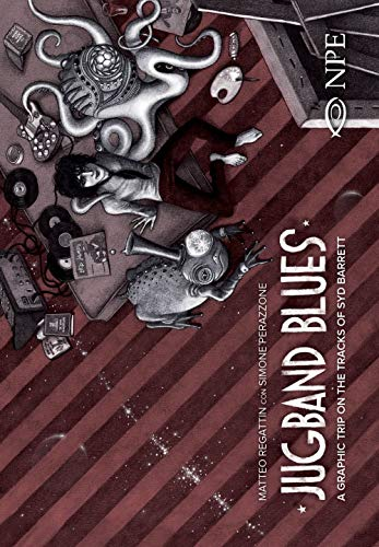 Jugband blues. A graphic trip on the tracks of Syd Barrett