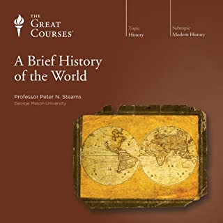 A Brief History of the World                   Auteur(s):                                                                                                                                 Peter N. Stearns,                                                                                        The Great Courses                               Narrateur(s):                                                                                                                                 Peter N. Stearns                      Durée: 19 h et 2 min     9 évaluations     Au global 4,9