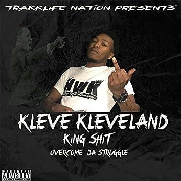 King Shit: Overcome Da Struggle