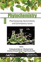 Phytochemistry: Volume 2: Pharmacognosy, Nanomedicine, and Contemporary Issues