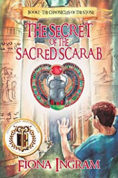 The Secret of the Sacred Scarab (The Chronicles of the Stone Book 1) by [Fiona Ingram]