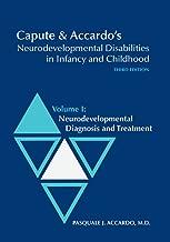 Capute & Accardo's Neurodevelopmental Disabilities in Infancy and Childhood: Neurodevelopmental Diagnosis and Treatment (Volume 1)