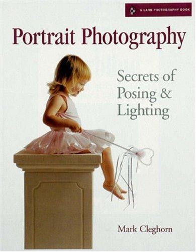 Portrait Photography: Secrets of Posing & Lighting (A Lark Photography Book)