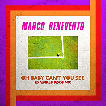 Oh Baby Can't You See (Extended Disco Mix)