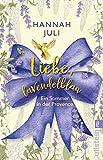 Liebe, lavendelblau: Ein Sommer in der Provence von Hannah Juli