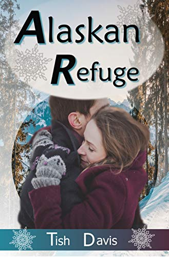 Alaskan Refuge (Sweet Christian Romance Series) by [Tish Davis]
