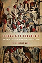 Eternalized Fragments: Reclaiming Aesthetics in Contemporary World Fiction (Cognitive Approaches to Culture)