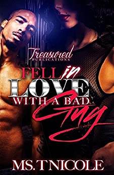 Fell in Love with a Bad Guy by [Ms. T. Nicole]