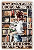 2個 私の夢の世界の本は無料で、読書はあなたを薄くします錫サイン金属プレート装飾サイン家の装飾プラークサイン地下鉄金属プレート8x12インチ メタルプレートブリキ 看板 2枚セットアンティークレトロ