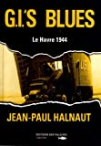 G.I.'S BLUES, LE HAVRE 1944