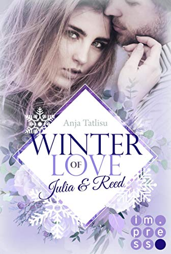 Winter of Love: Julia & Reed: New Adult Winter-Romance zum Dahinschmelzen