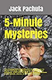 5-Minute Mysteries: The 11 entertaining whodunits challenge you to figure out what happened prior to reading the solutions. SPECIAL BONUS: Six ... about people, places, and mystery writers.