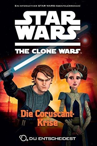Star Wars - The Clone Wars: Du entscheidest, Bd. 4: Die Coruscant-Krise