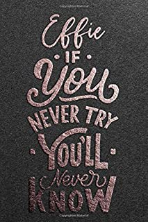 Effie If You Never Try You Never Know: Motivational To Do Checklist Notebook / Journal Gifts for Daily Task Planner & Time...