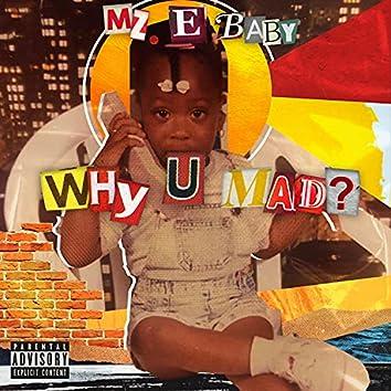 Why U Mad?