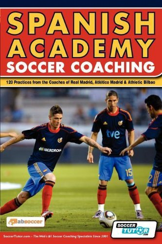 Spanish Academy Soccer Coaching - 120 Practices from the Coaches of Real...