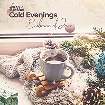 Cold Evenings: Embrace of Jazz, Relaxing Time in Home, Smooth Evening, Autumn & Winter 2019