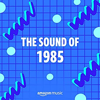 The Sound of 1985