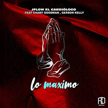 Lo Maximo (feat. Chary Goodman & Gerson Kelly)