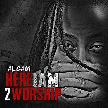 Here I Am 2 Worship