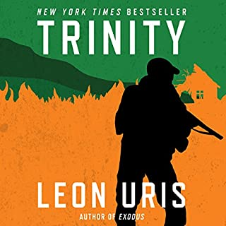 Trinity                   By:                                                                                                                                 Leon Uris                               Narrated by:                                                                                                                                 John Keating                      Length: 34 hrs and 13 mins     226 ratings     Overall 4.7