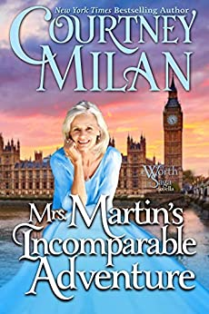 Mrs. Martin's Incomparable Adventure (Worth Saga) by [Courtney Milan]