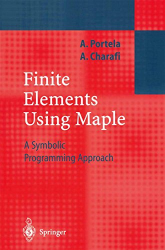Finite Elements Using Maple: A Symbolic Programming Approach (Engineering Online Library) (English Edition)