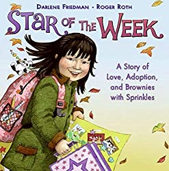 Star of the Week: A Story of Love, Adoption, and Brownies with Sprinkles: Darlene Friedman, Roger Roth