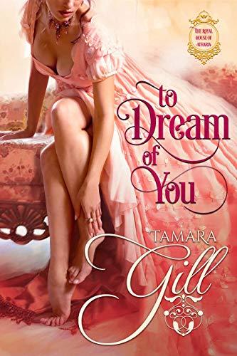 Para soñar contigo (La Casa Real de Ahtaria 1) de Tamara Gill