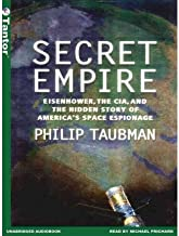 Secret Empire: Eisenhower, the CIA, and the Hidden Story of America's Space Espionage (CD-Audio) - Common