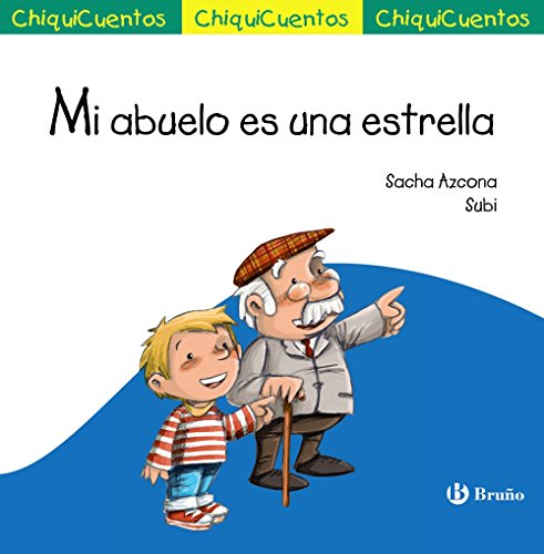 Mi abuelo es una estrella (Castellano - A PARTIR DE 3 AÑOS - CUENTOS -...