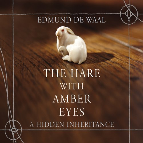 The Hare with Amber Eyes audiobook cover art