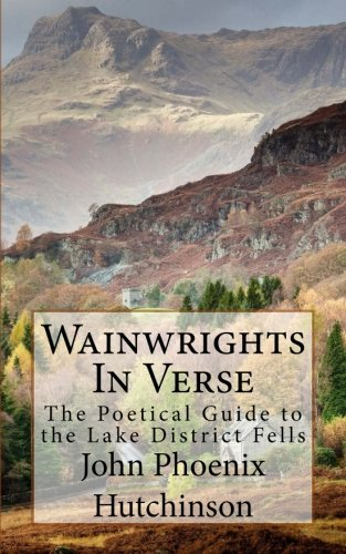Wainwrights in Verse: The Poetical Guide to the Lake District Fells