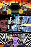 Evah & the Unscrupulous Thwargg (Text Manuscript)
