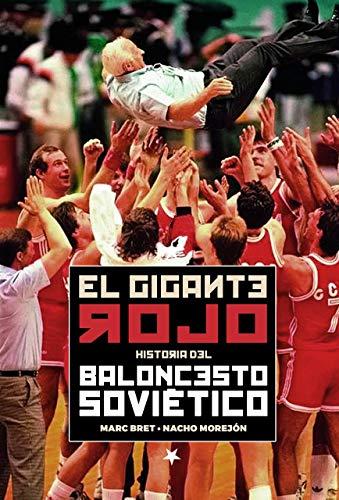 El Gigante Rojo. Historia del baloncesto soviético (Baloncesto para leer)