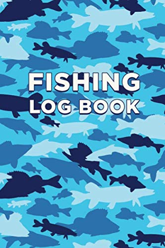 Fishing Log Book: Fishing Journal; Includes 110+ Log Pages for Recording Fishing Notes, Experiences and Memories   Easy Carry Size 6 x 9