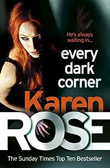 Every Dark Corner (The Cincinnati Series Book 3) by [Karen Rose]