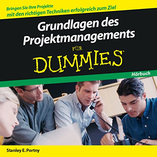 Grundlagen des Projektmanagement für Dummies audiobook cover art