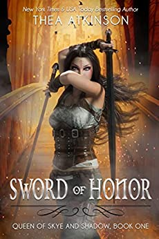 Sword of Honor (Queen of Skye and Shadow Book 1) by [Thea Atkinson]