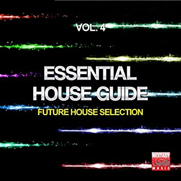 Essential House Guide, Vol. 4 (Future House Selection)