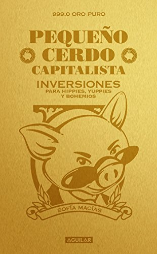 Pequeño Cerdo Capitalista. Inversiones / How to Make Your Piggy Bank Work for You