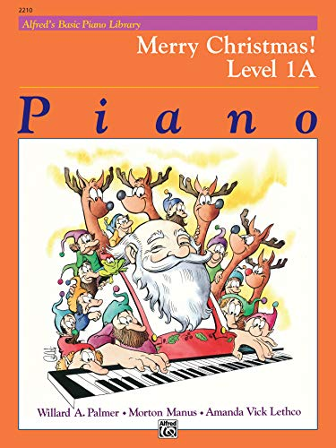 Alfred's Basic Piano Library Merry Christmas!, Bk 1A (Alfred's Basic Piano Library, Bk 1A)