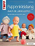 Puppenkleidung durch die Jahreszeiten (kreativ.kompakt.): Mini-Mode aus Jersey und Co. nähen. Für...