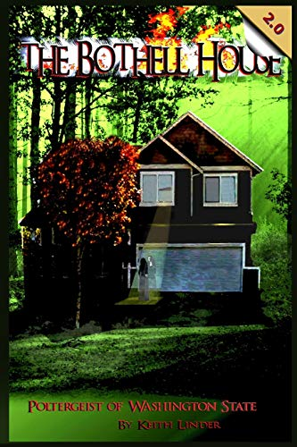 Book: The Bothell Hell House - Poltergeist of Washington State [Paperback] by Keith Linder