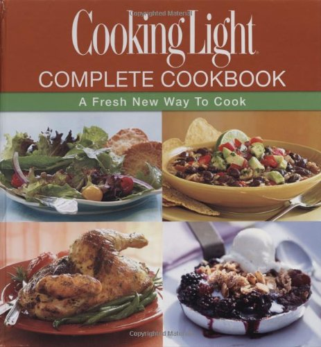 Cooking Light Complete Cookbook: A Fresh New Way to Cook (Book & CD-ROM)