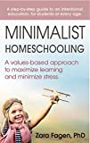 Minimalist Homeschooling: A values-based approach to maximize learning and minimize stress (English Edition)