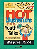 Still More Hot Illustrations for Youth Talks: 100 More Attention-Getting Stories, Parables, and Anecdotes (Youth Specialties S)