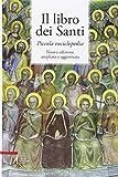 Il libro dei santi. Piccola enciclopedia...